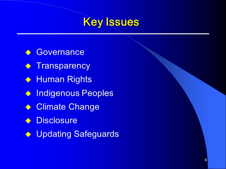 Key Issues Governance Transparency Human Rights Indigenous Peoples