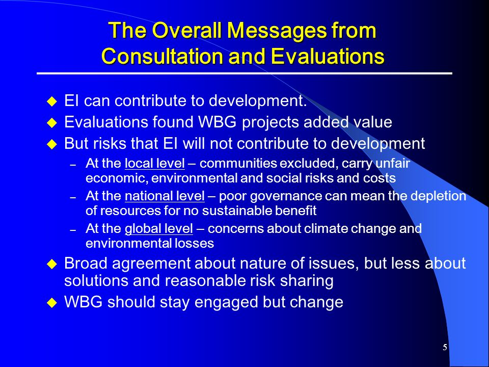 The Overall Messages from Consultation and Evaluations
