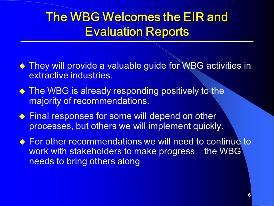 The WBG Welcomes the EIR and Evaluation Reports