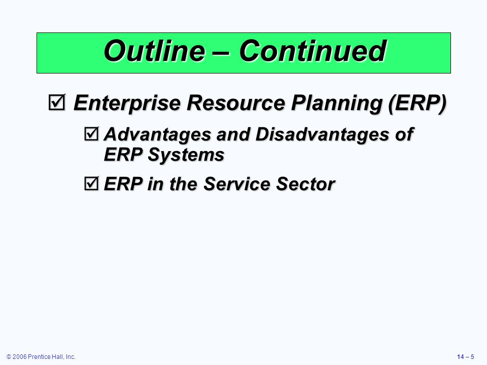 the advantages and disadvantages of erp What are the advantages of erp systems why should you spend months on an erp project, turn some departments upside-down and spend so much time and money.