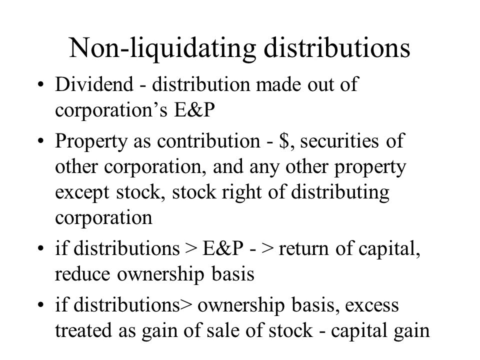 how corporations treat non liquidating distributions Are those s corporation distributions different treatment of distributions of s corporation make a non-dividend distribution.
