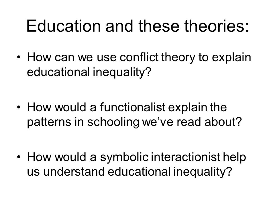 Education and these theories: