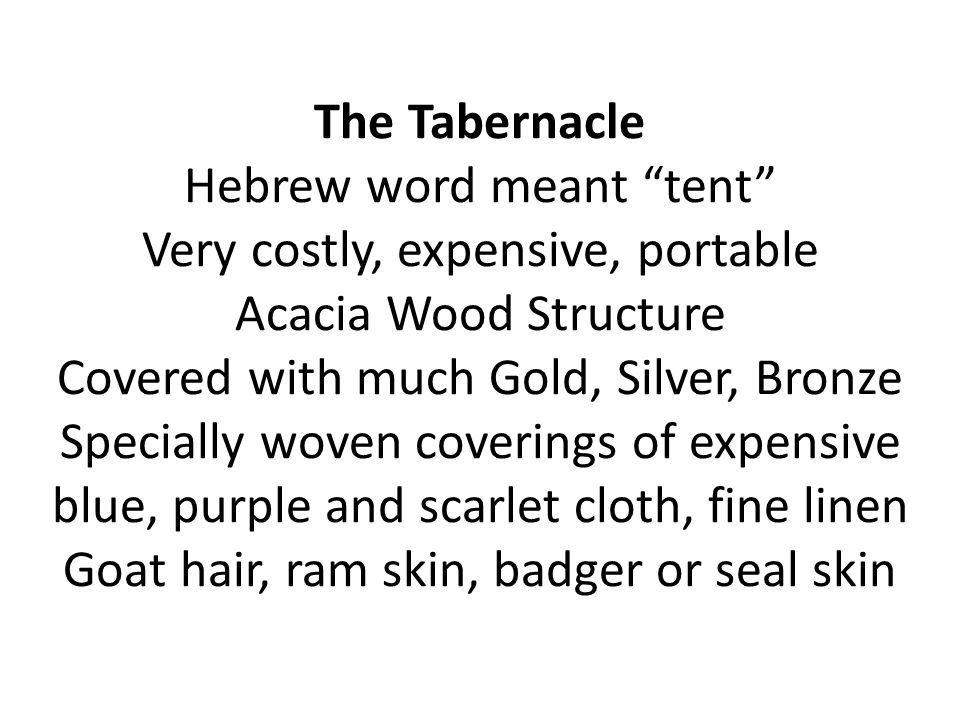 2 The Tabernacle Hebrew word ...  sc 1 st  SlidePlayer & The Tabernacle Hebrew word meant u201ctentu201d Very costly expensive ...