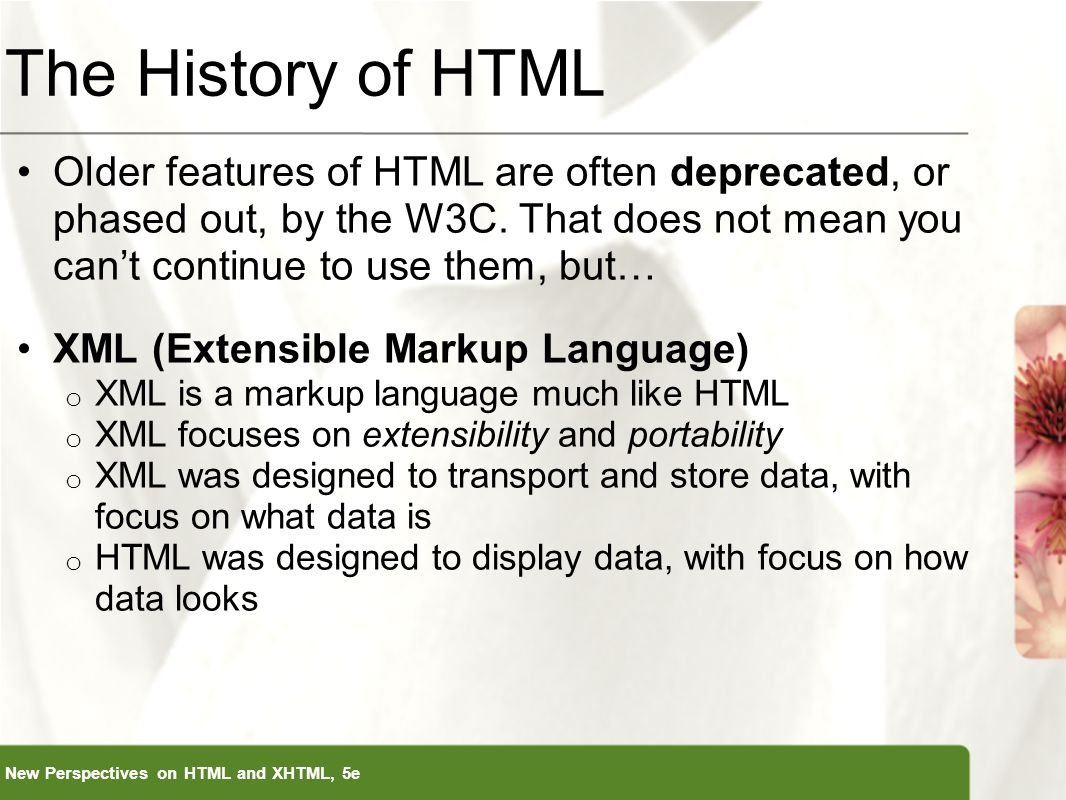 The history of html older features of html are often deprecated or phased out