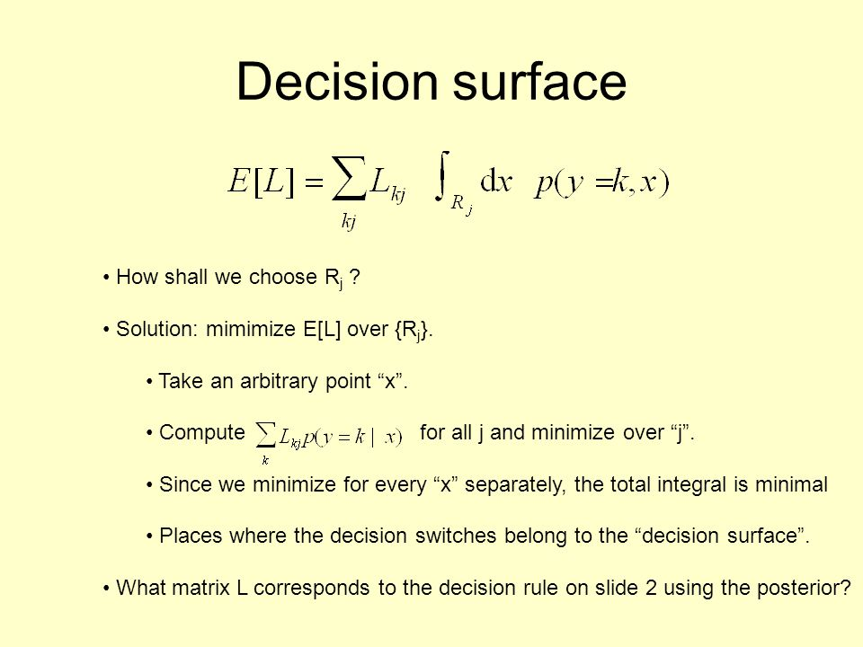 Decision surface How shall we choose Rj