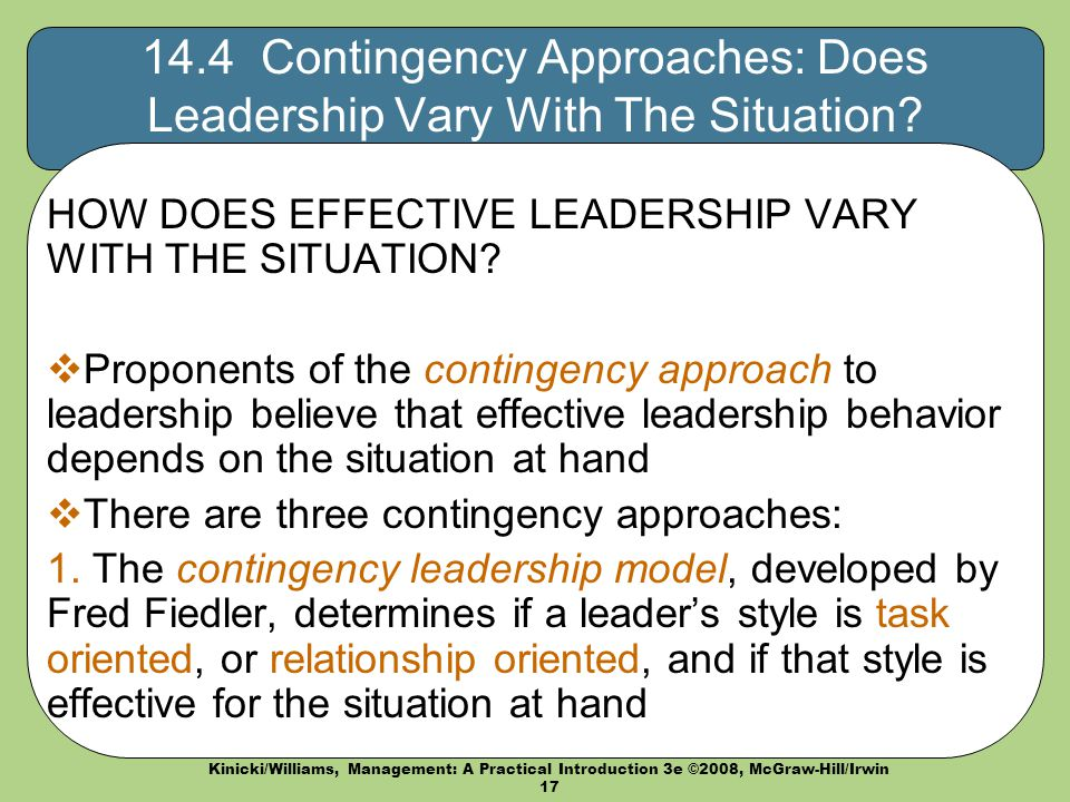 style contingency situation Task prioritizing according to the given situation is another key component of this   according to fiedler's model of contingency theory, a given leader's style.
