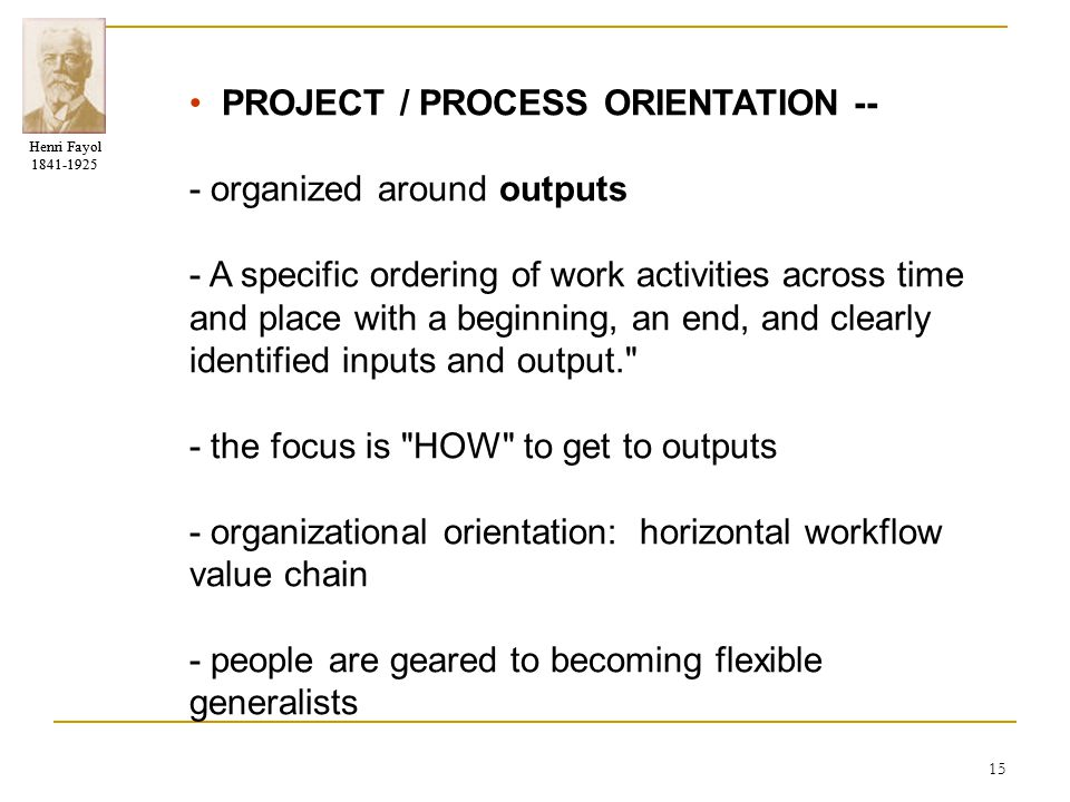 • PROJECT / PROCESS ORIENTATION --