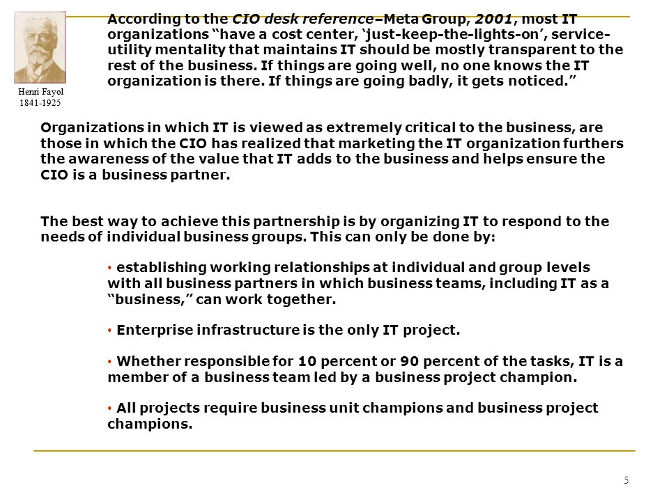 According to the CIO desk reference–Meta Group, 2001, most IT