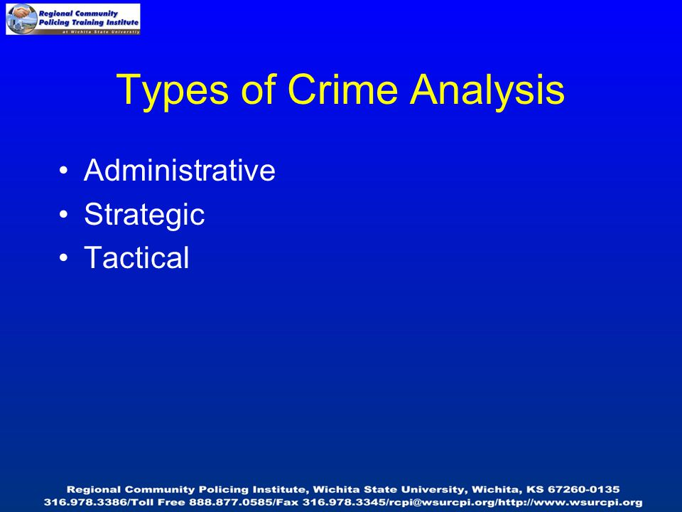 """strategic tactical and administrative crime analysis Strategic crime analysis is the study of crime and police information integrated with socio-demographic and spatial factors to determine long term """"patterns"""" of activity administrative crime analysis is the presentation of interesting findings of crime research and analysis based on legal, political, and practical concerns to."""