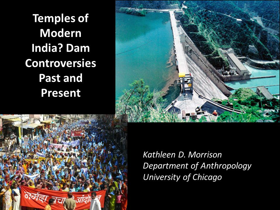 Temples of Modern India Dam Controversies Past and Present