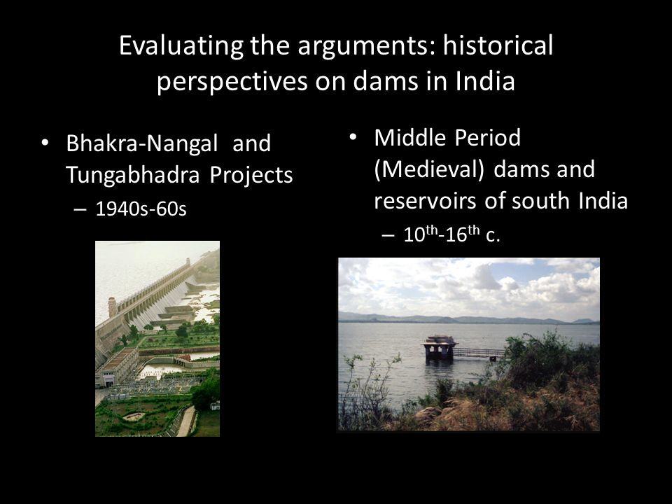 Evaluating the arguments: historical perspectives on dams in India