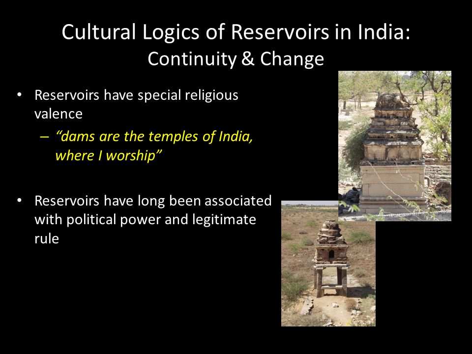 Cultural Logics of Reservoirs in India: Continuity & Change
