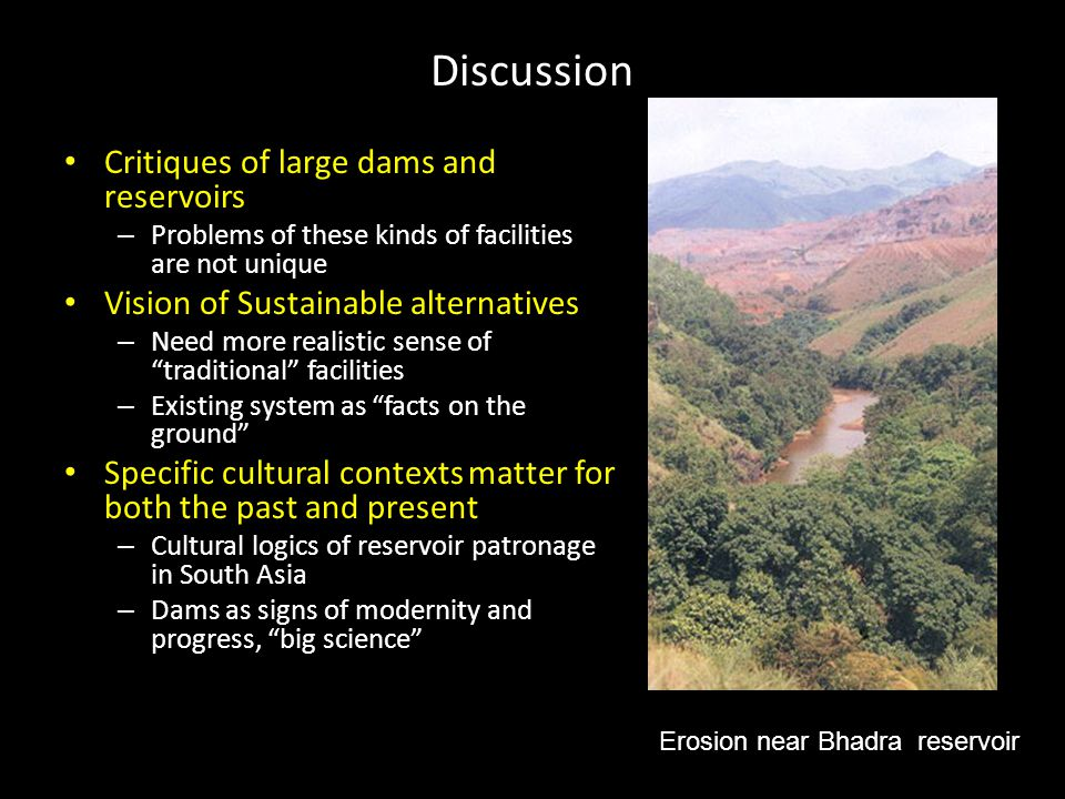 Discussion Critiques of large dams and reservoirs