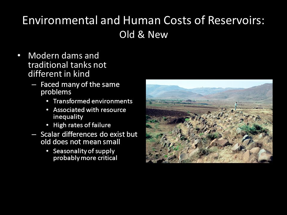 Environmental and Human Costs of Reservoirs: Old & New