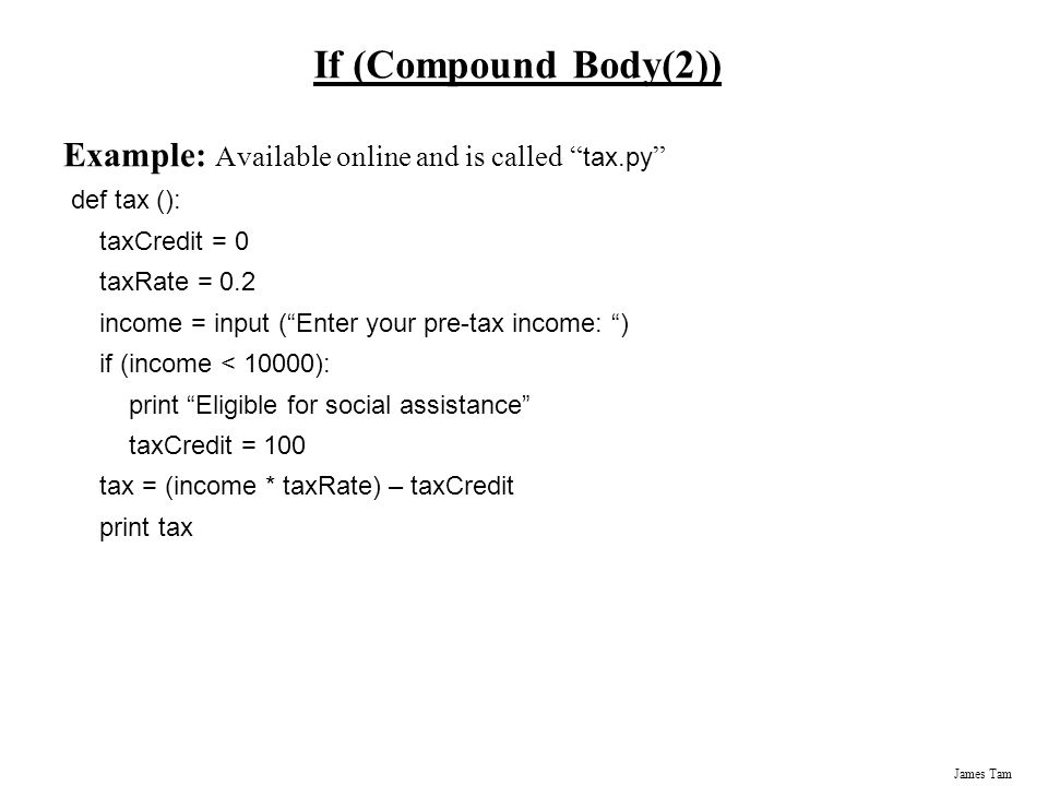 If (Compound Body(2)) Example: Available online and is called tax.py