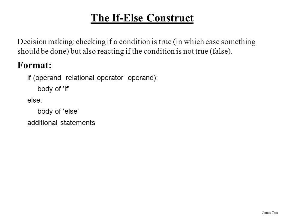 The If-Else Construct Format: