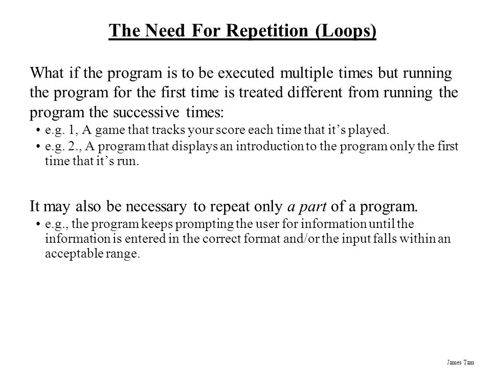 The Need For Repetition (Loops)