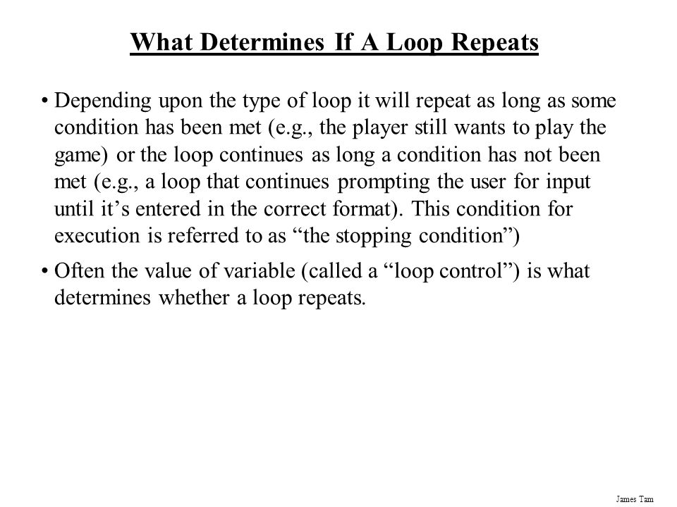What Determines If A Loop Repeats