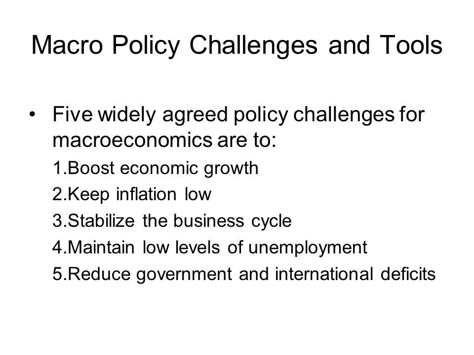 Macro Policy Challenges and Tools