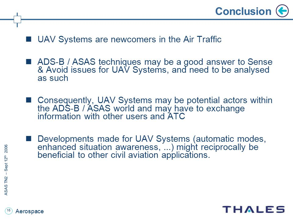 Conclusion UAV Systems are newcomers in the Air Traffic