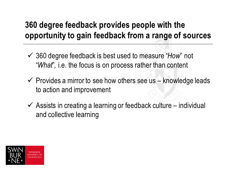 360 degree feedback provides people with the opportunity to gain feedback from a range of sources