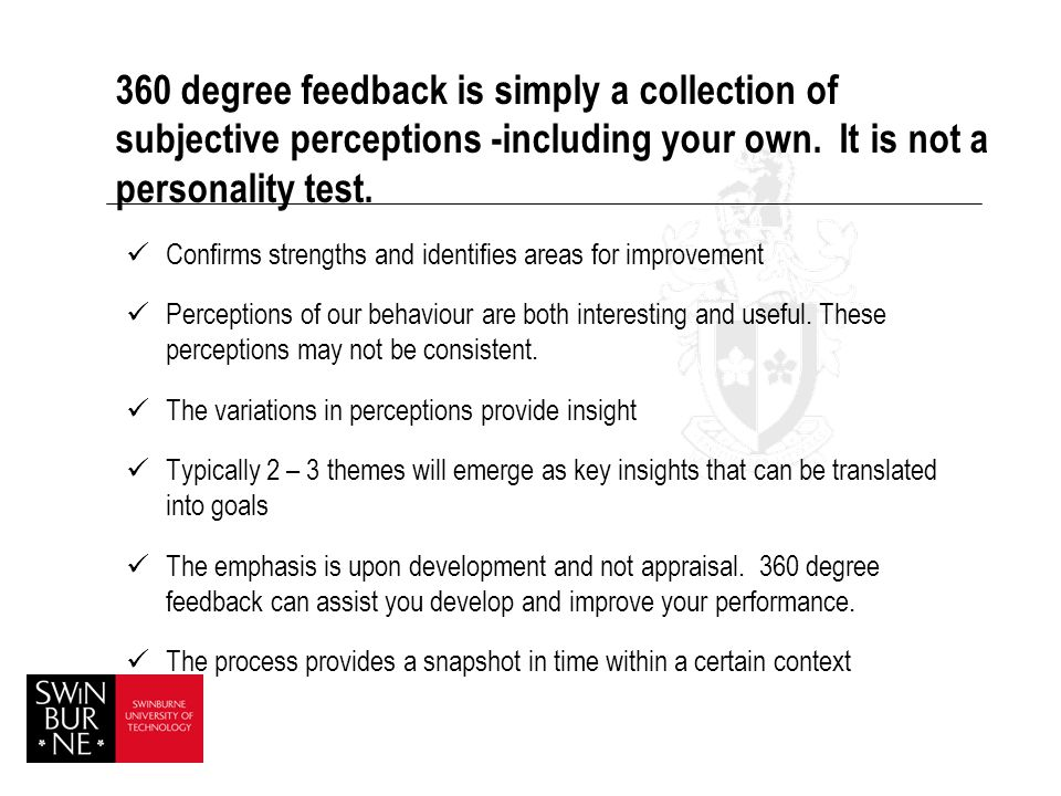 360 degree feedback is simply a collection of subjective perceptions -including your own. It is not a personality test.