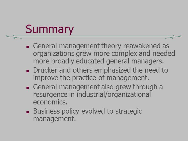 general management theories Scientific management theory states that jobs should be designed so that each based on his experience in management, he developed fourteen general principles of.