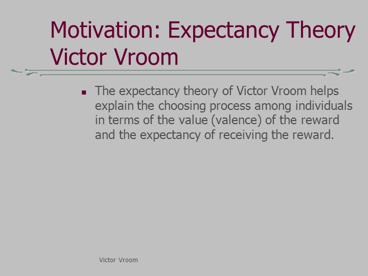 define motivation explain how the expectancy In organizational behavior study, expectancy theory is a motivation theory  for  our purposes, however, it is sufficient to define and explain the.