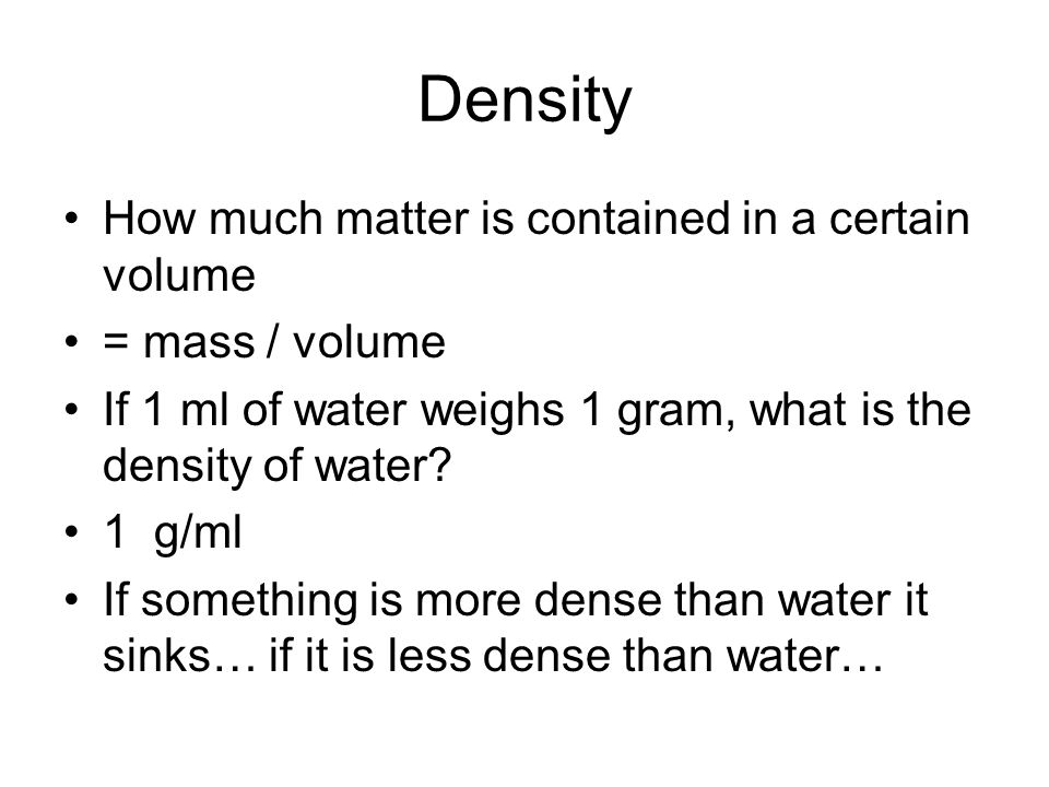 Density How much matter is contained in a certain volume