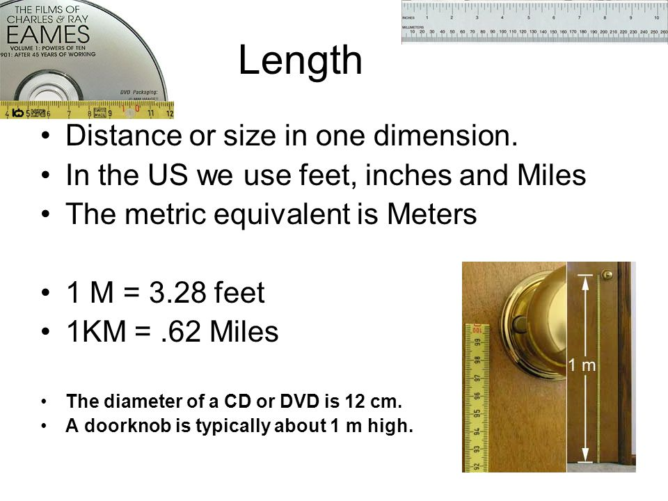 Length Distance or size in one dimension.