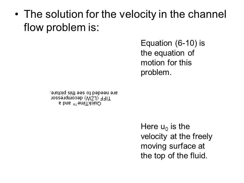 The solution for the velocity in the channel flow problem is: