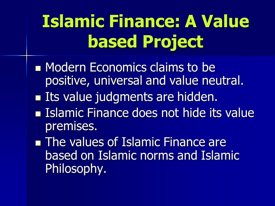 Islamic Finance: A Value based Project