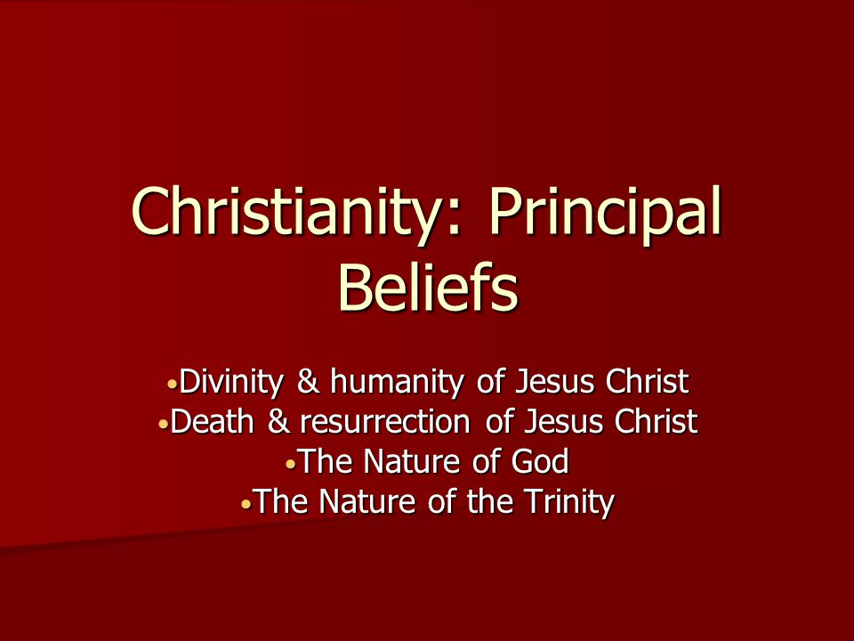 principal beliefs christianity essay Essay on religion and peace: the role of christianity for world peace by rev r arulappa, archbishop of madras.
