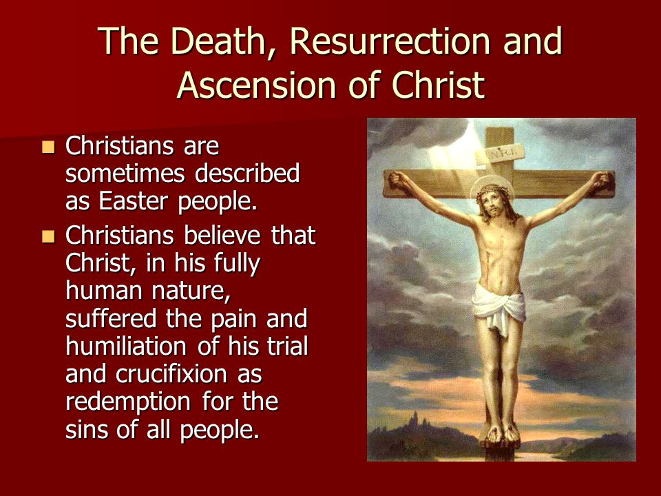 The Death, Resurrection and Ascension of Christ