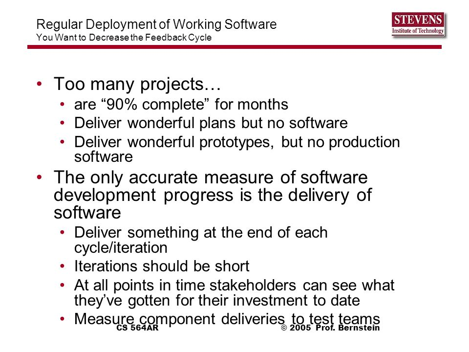Regular Deployment of Working Software You Want to Decrease the Feedback Cycle