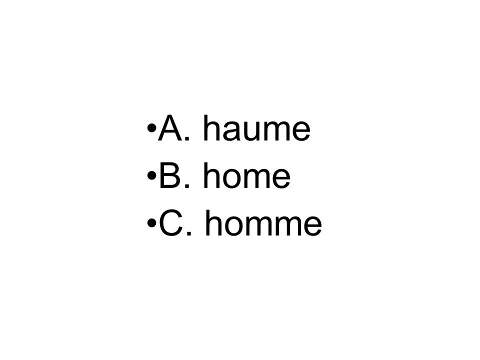A. haume B. home C. homme