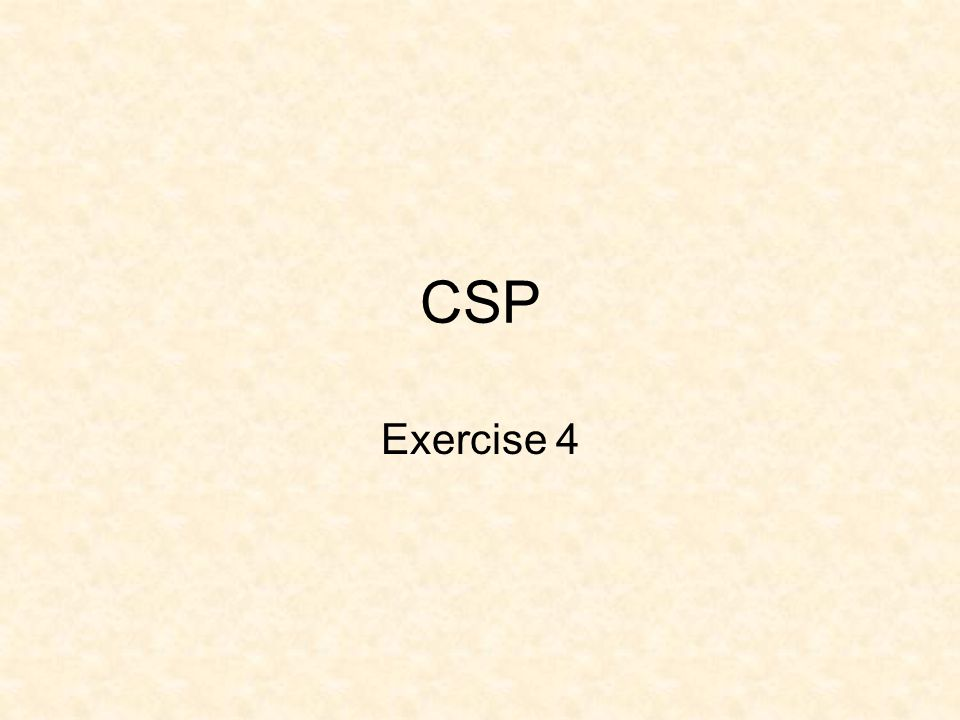 CSP Exercise 4