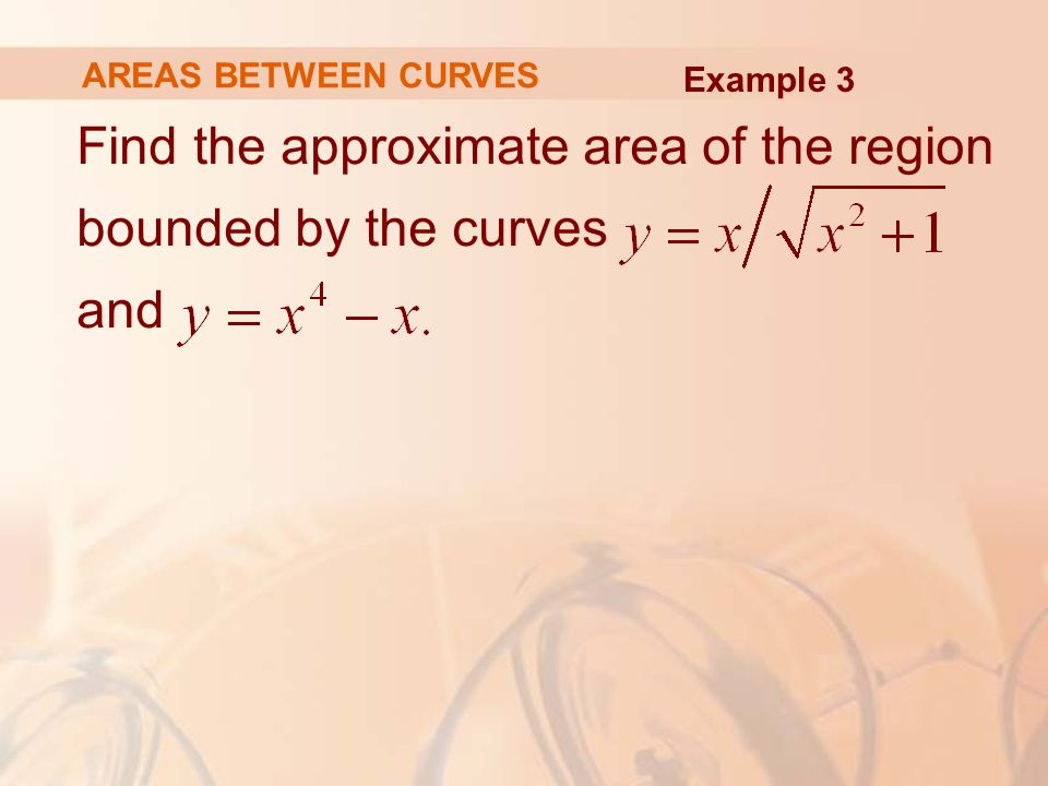Find the approximate area of the region bounded by the curves and