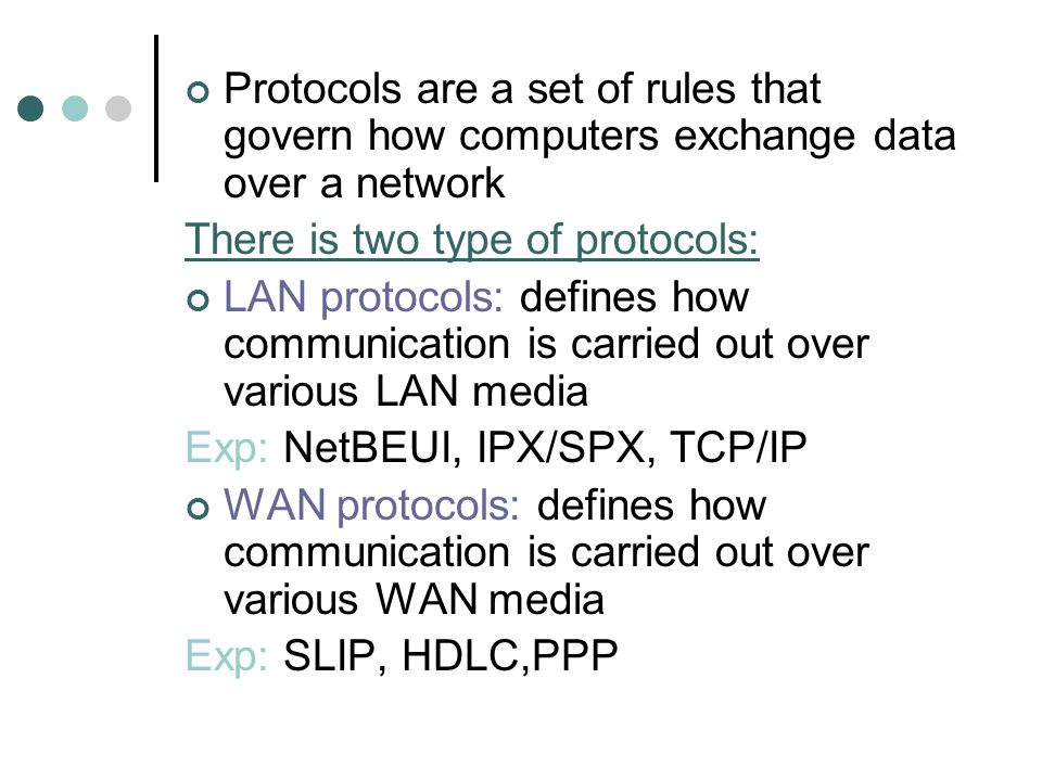 Protocols are a set of rules that govern how computers exchange data over a network