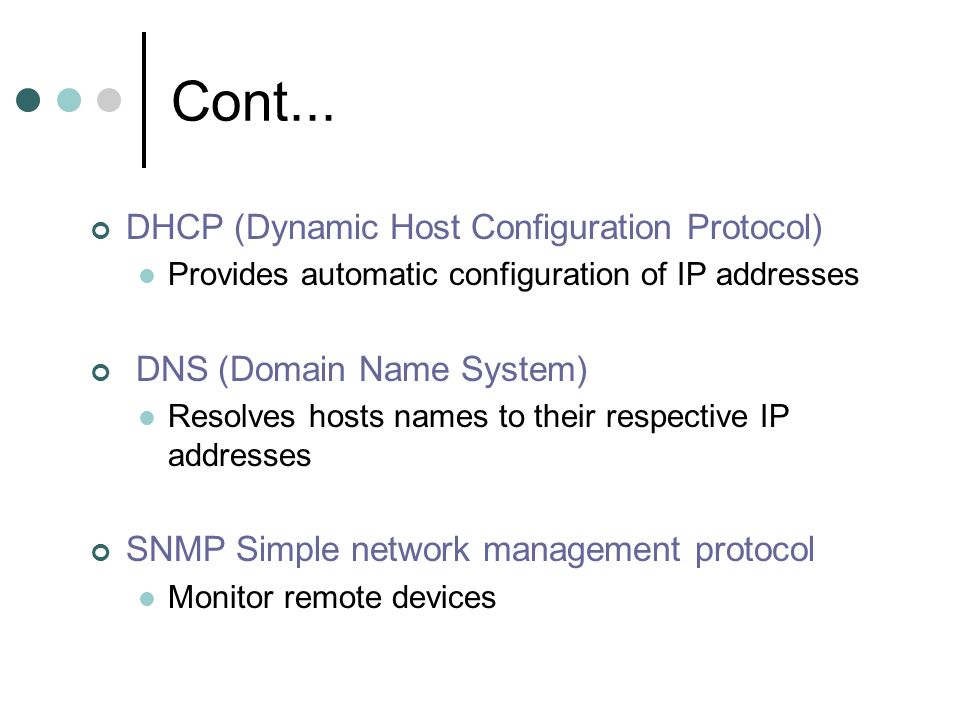 Cont... DHCP (Dynamic Host Configuration Protocol)