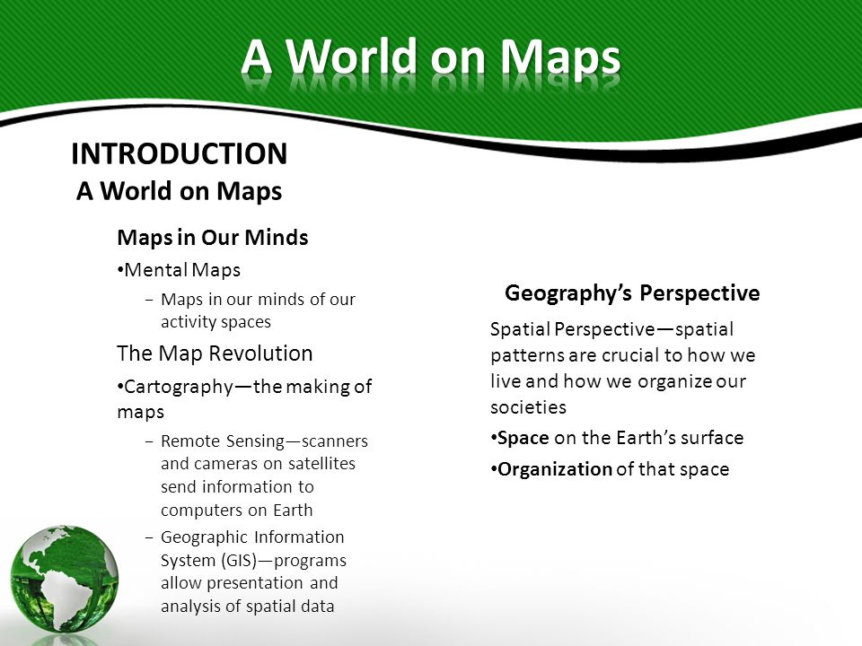 INTRODUCTION A World on Maps Geography's Perspective