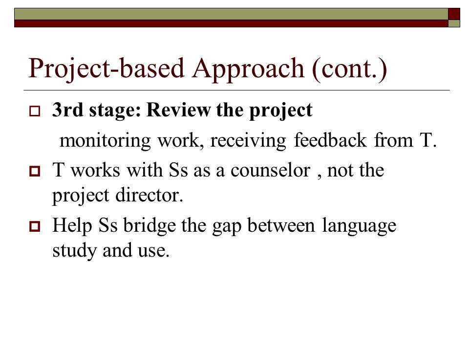 Project-based Approach (cont.)