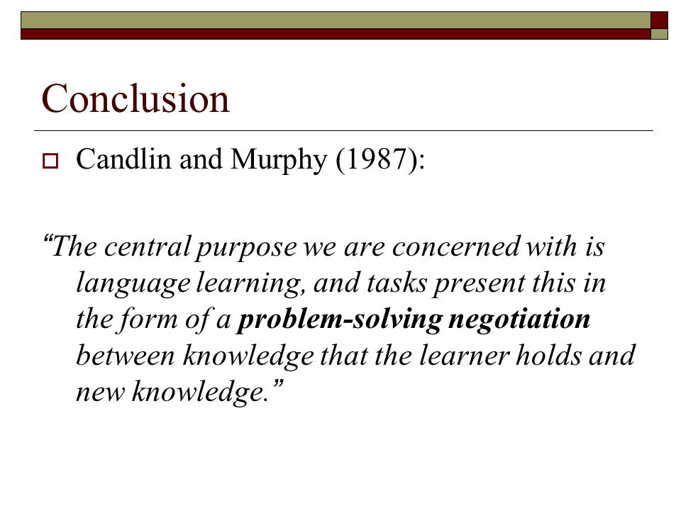 Conclusion Candlin and Murphy (1987):