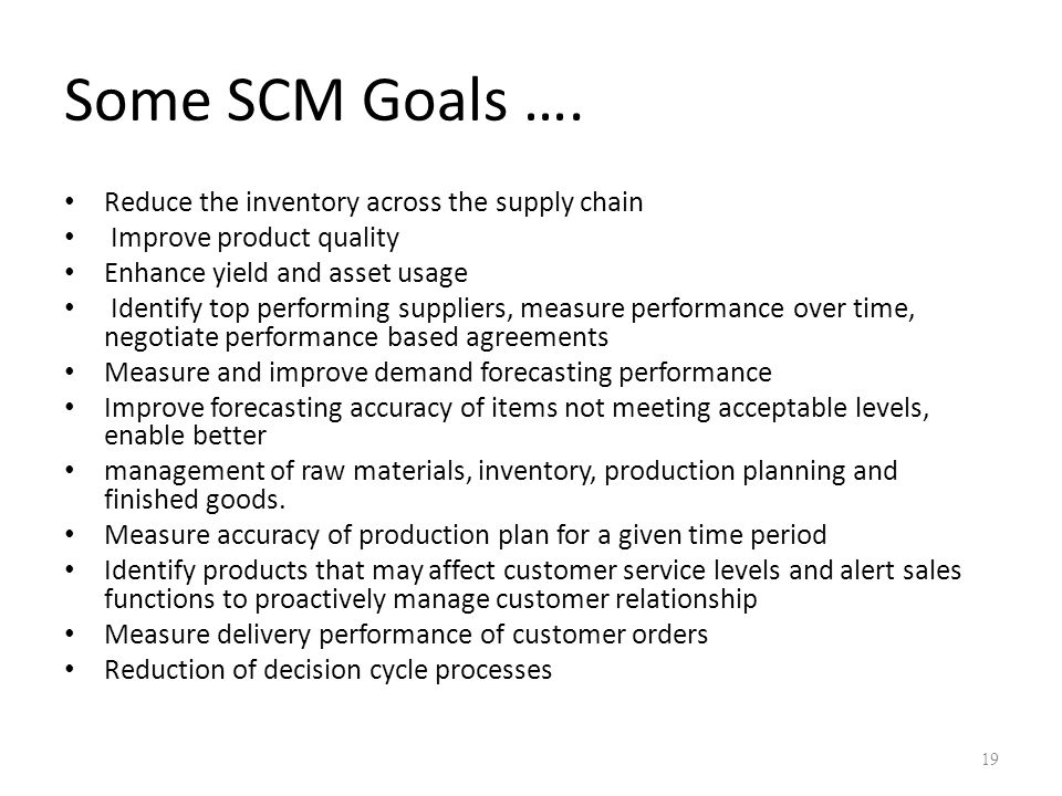 Some SCM Goals …. Reduce the inventory across the supply chain