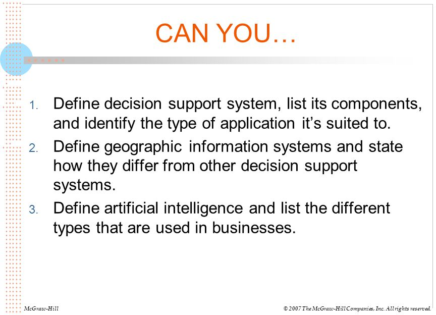 CAN YOU… Define decision support system, list its components, and identify the type of application it's suited to.