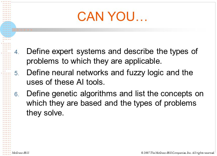 CAN YOU… Define expert systems and describe the types of problems to which they are applicable.