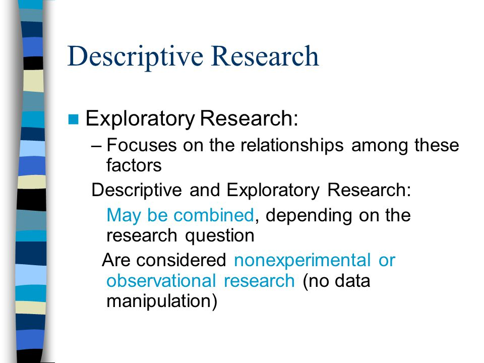 descriptive research question Allows the development of questions for further study  descriptive research is frequently used by  correlational, and experimental research designs are used to.