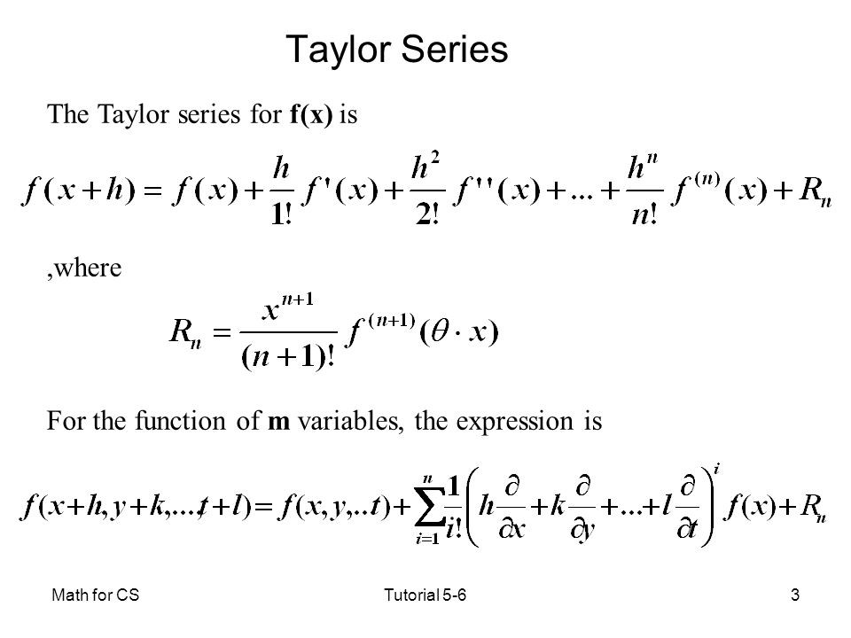 Taylor Series The Taylor series for f(x) is ,where
