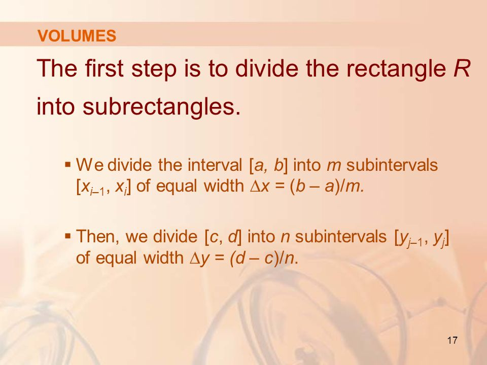 The first step is to divide the rectangle R into subrectangles.