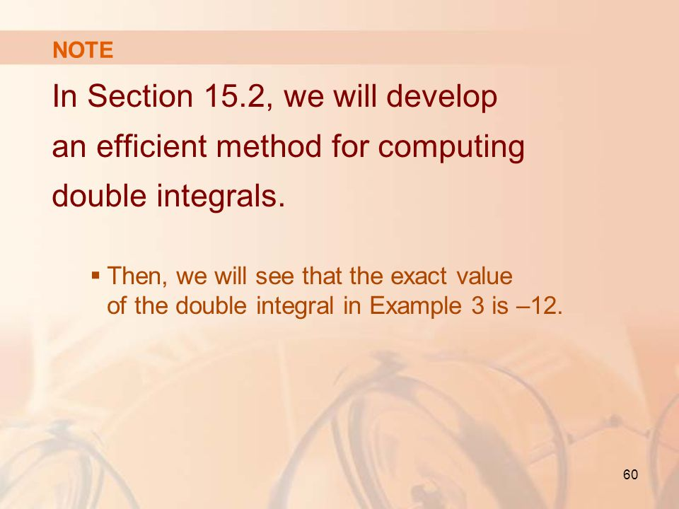 NOTE In Section 15.2, we will develop an efficient method for computing double integrals.